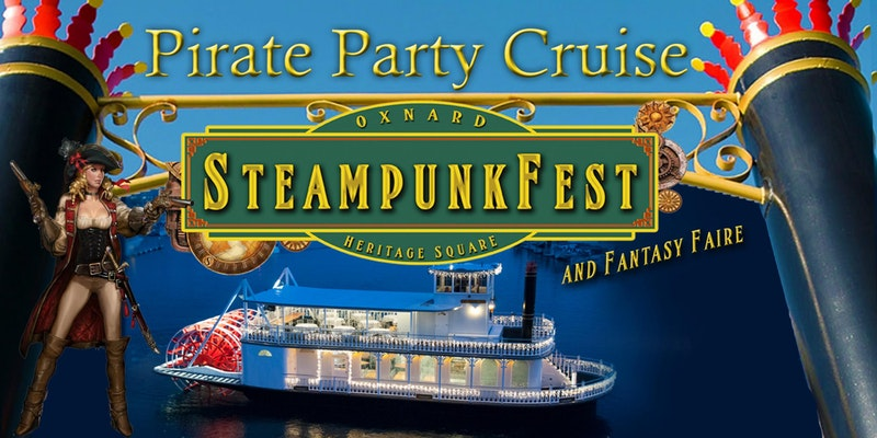 Pirate Party Cruise – Oxnard Steampunk Fest