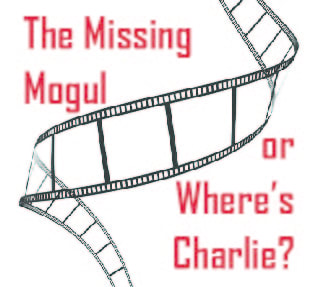 The Missing Mogul or Where's Charlie?