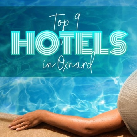 Top 9 Hotels in Oxnard