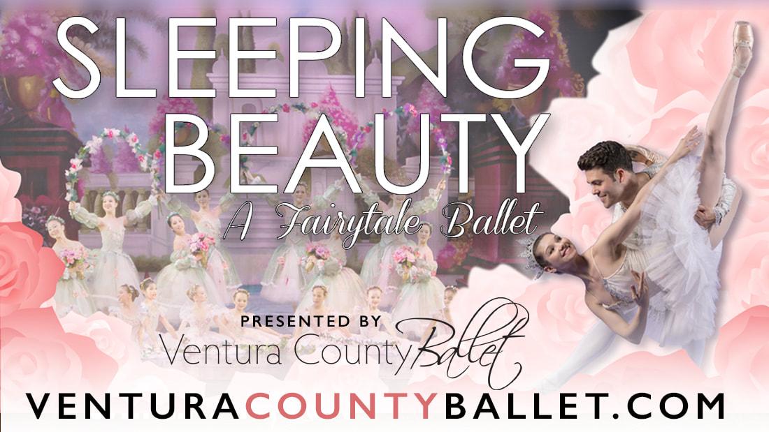 The Ventura County Ballet presents Sleeping Beauty A Fairytale Ballet