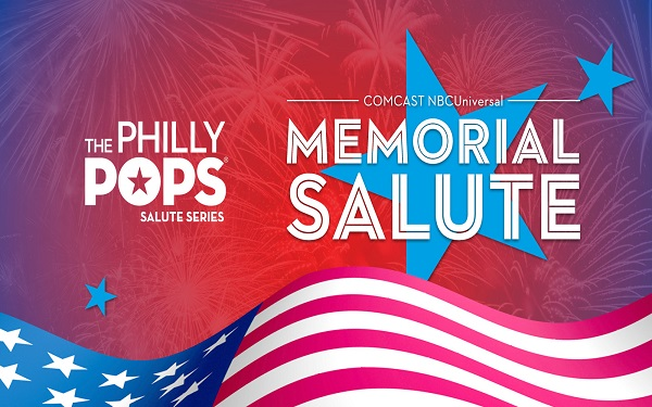 Comcast NBCUniversal Memorial Salute with The Philly POPS
