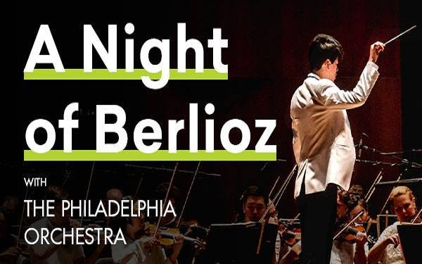 A Night of Berlioz with The Philadelphia Orchestra