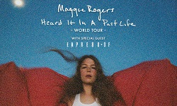 Maggie Rogers: Heard It In A Past Life 2019 Tour with Empress Of