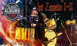Classic Albums Live: Led Zeppelin I and II