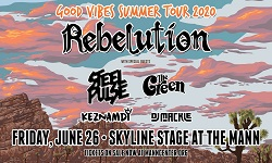 Rebelution: Good Vibes Summer Tour 2020 with Steel Pulse, The Green, Keznamdi & DJ Mackle